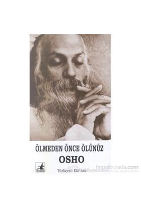 Ölmeden Önce Ölünüz - Osho (Bhagwan Shree Rajneesh)