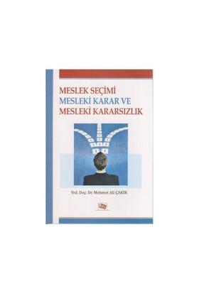 Meslek Seçimi Mesleki Karar Ve Mesleki Kararsızlık-Mehmet Ali Çakır