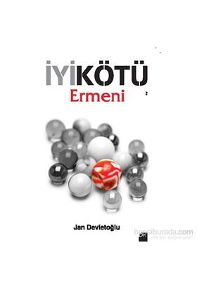 İyi Kötü Ermeni-Jan Devletoğlu