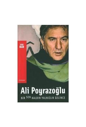 Bir Sen Kaldı Yalnızlık Gelince-Ali Poyrazoğlu