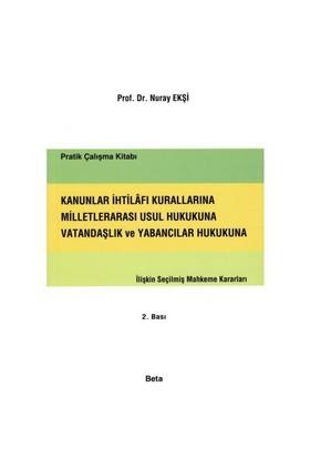 Kanunlar İhtilafı Kurallarına Milletlerarası Usul Hukukuna Vatandaşlık Ve Yabancılar Hukukuna İlişki