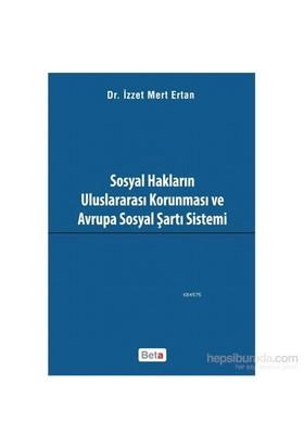 Sosyal Hakların Uluslararası Korunması Ve Avrupa Sosyal Şartı Sistemi-İzzet Mert Ertan