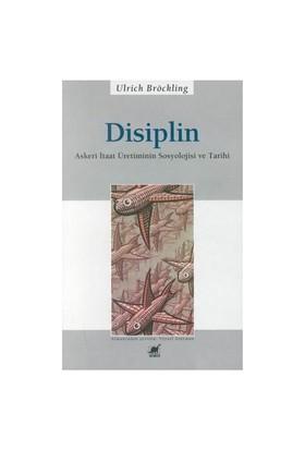 Disiplin - Askeri İtaat Üretiminin Sosyolojisi Ve Tarihi