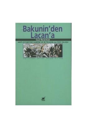 Bakunin'den Lacan'a - Anti - Otoriteryanizm Ve İktidarın Altüst Oluşu