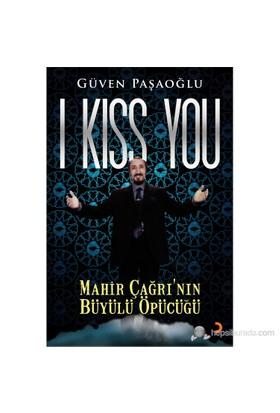 I Kiss You - Mahir Çağrı'Nın Büyülü Öpücüğü-Güven Paşaoğlu