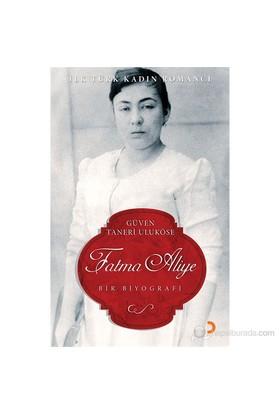 Fatma Aliye (Bir Biyografi)-Güven Taneri Uluköse