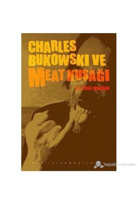 Charles Bukowski Ve Meat Kuşağı-Kolektif