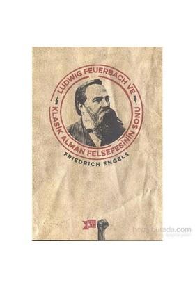 Ludwig Feuerbach - Klasik Alman Felsefesinin Sonu - Friedrich Engels