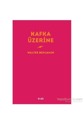 Kafka Üzerine-Walter Benjamin