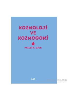 Kozmololoji Ve Kozmogoni-Philip K. Dick