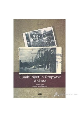 Cumhuriyet İn Ütopyası Ankara-Kolektif