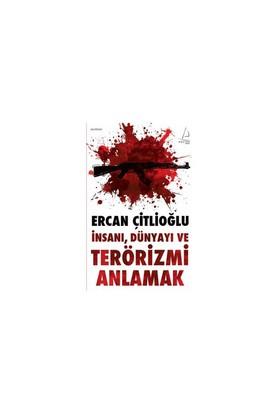 Terörizmi Anlamak-Ercan Çitlioğlu