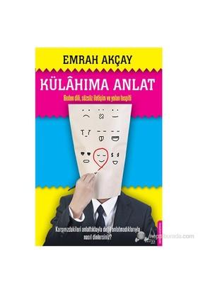 Külahıma Anlat - (Beden Dili, Sözsüz İletişim Ve Yalan Tespiti)-Emrah Akçay