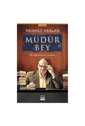 Müdür Bey (Bir Öğretmenin Anıları)-Mehmet Arslan