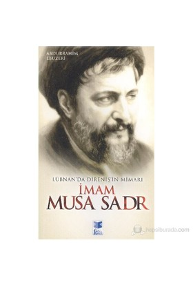 Lübnan'da Direnişin Mimarı İmam Musa Sadr