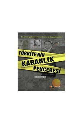 TÜRKİYE'NİN KARANLIK PENCERESİ