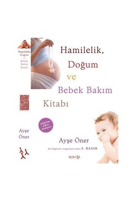 Hamilelik Doğum Ve Bebek Bakımı - Ayşe Öner
