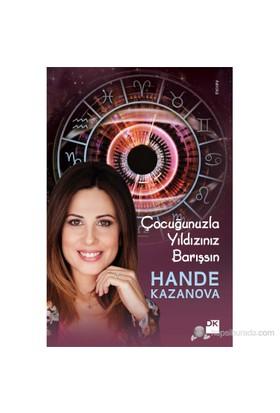 Çocuğunuzla Yıldızınız Barışsın-Hande Kazanova