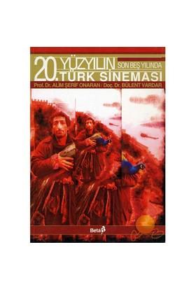 20. Yüzyılın Son Beş Yılında Türk Sineması