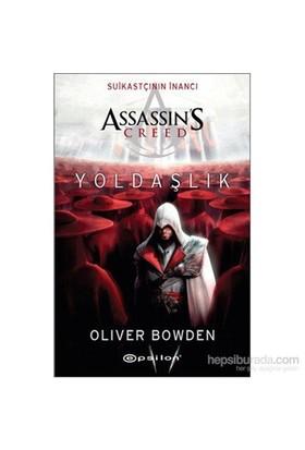 Suikastçının İnancı Assassin's Creed Yoldaşlık - Oliver Bowden
