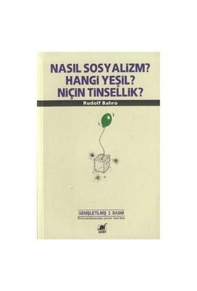 Nasıl Sosyalizm? Hangi Yeşil? Niçin Tinsellik?-Rudolf Bahro