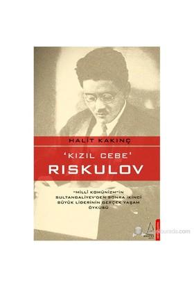 Rıskulov-Halit Kakınç