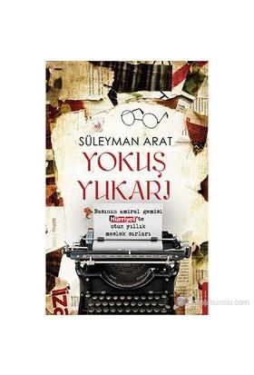 Yokuş Yukarı-Süleyman Arat