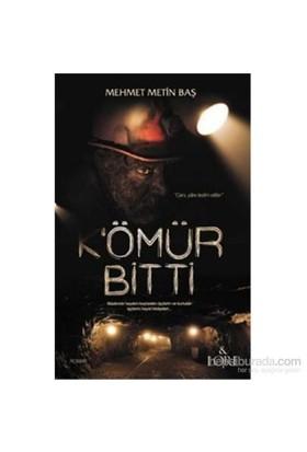 Kömür Bitti-Mehmet Metin Baş