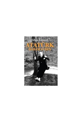 Atatürk Babam Ve Ben - Orhan Karaveli