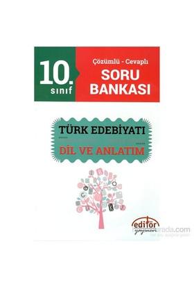 Editör 10.Sınıf Çözümlü-Cevaplı Türk Edebiyatı Ve Dil Anlatım Soru Bankası-Alper Ateş