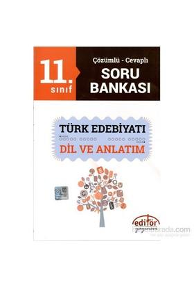 Editör 11.Sınıf Çözümlü Cevaplı Türk Edebiyatı Ve Dil Anlatım Soru Bankası-Alper Ateş