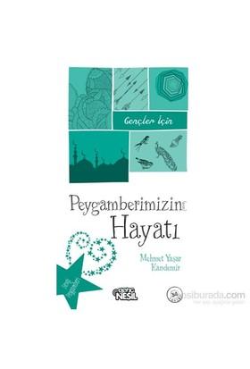 Gençler İçin Peygamberimizin Hayatı-Mehmet Yaşar Kandemir