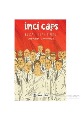 İnci Caps - Kutsal Mizah Kırbacı - Umut Kullar