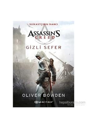 Assassin's Creed Suikastçının İnancı / Gizli Sefer - Oliver Bowden