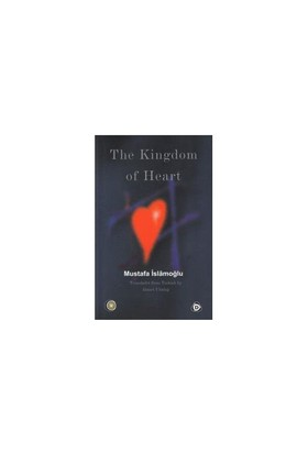 The Kingdom Of Heart-Mustafa İslamoğlu