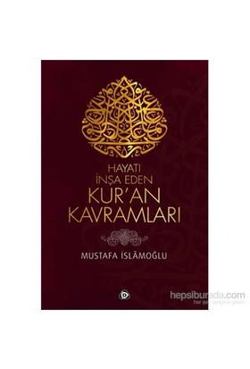 Hayatı İnşa Eden Kuran Kavramları-Mustafa İslamoğlu