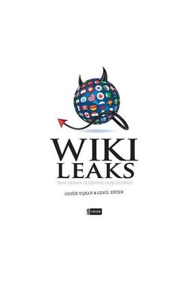 Wikileaks - Yeni Dünya Düzenine Hoş Geldiniz - Özgür Uçkan