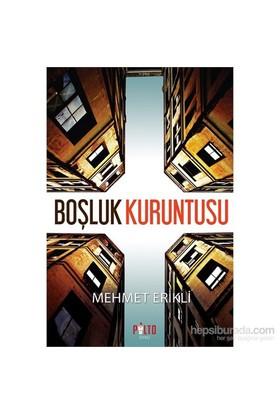 Boşluk Kuruntusu-Mehmet Erikli