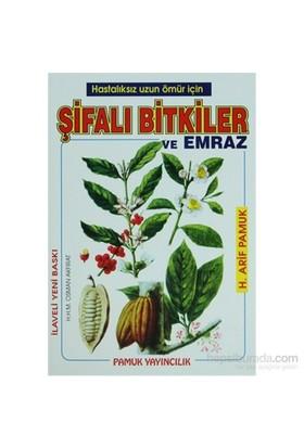 Hastalıksız Uzun Ömür İçin Şifalı Bitkiler Ve Emraz (Bitki-002/P20) - H. Arif Pamuk