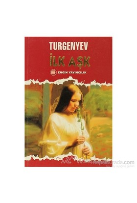 İlk Aşk-Ivan Sergeyeviç Turgenyev