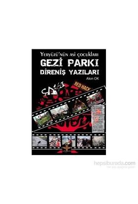 Gezi Parkı Direniş Yazıları-Akın Ok