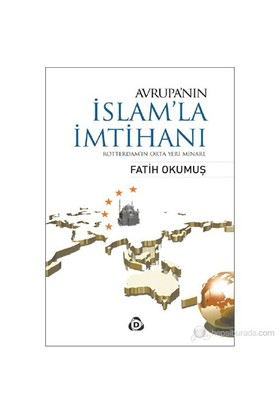 Avrupa'nın İslam'la İmtihanı - (Rotterdam'ın Orta Yeri Minare)
