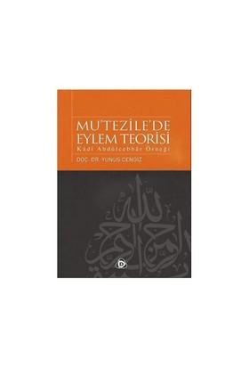 Mu'Tezile'De Eylem Teorisi - (Kadi Abdülcebbar Örneği)-Yunus Cengiz