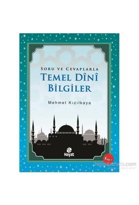 Temel Dini Bilgiler - Mehmet Kızılkaya