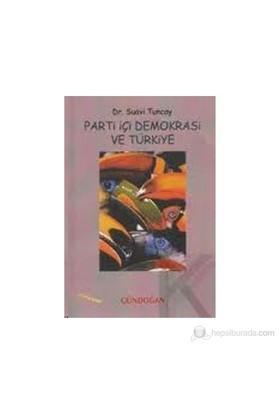Parti İçi Demokrasi Ve Türkiye-Suavi Tuncay