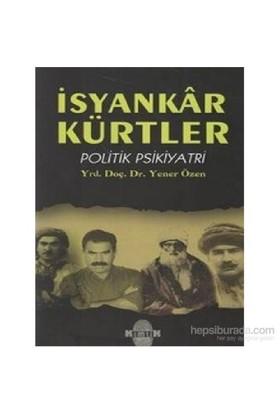 İsyankar Kürtler-Yener Özen