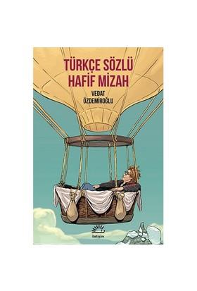 Türkçe Sözlü Hafif Mizah-Vedat Özdemiroğlu
