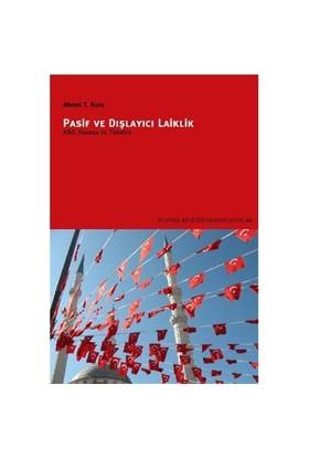 Pasif ve Dışlayıcı Laiklik – ABD, Fransa ve Türkiye - Ahmet T. Kuru
