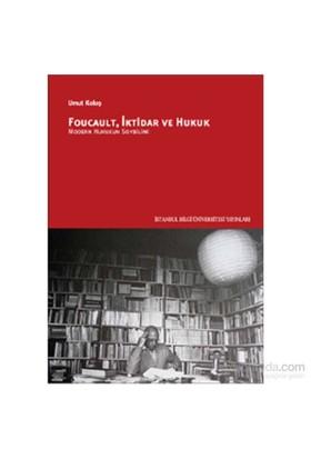 Foucault, İktidar Ve Hukuk-Modern Hukukun Soybilimi-Umut Koloş