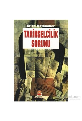 Tarihselcilik Sorunu-Erich Rothacker